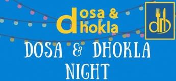 Dosa & Dhokla Night - Weekly