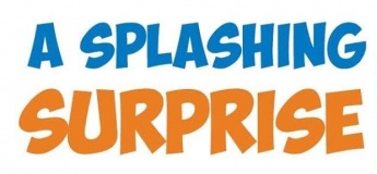 A splashing surprise