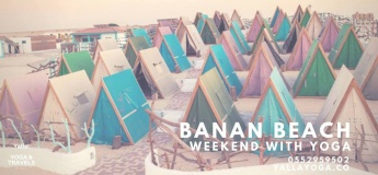 Banan Beach Overnight Camping in Beautiful Tents & Yoga